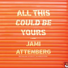 All This Could Be Yours by Jami Attenberg audiobook