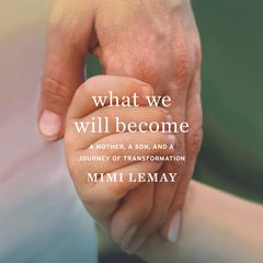 What We Will Become by Mimi Lemay audiobook