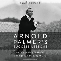 Arnold Palmer's Success Lessons by Brad Brewer audiobook