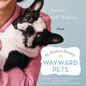 St. Francis Society for Wayward Pets by  Annie England Noblin audiobook