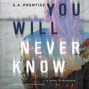 You Will Never Know by  Sophia Prentiss audiobook