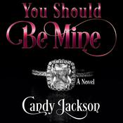 You Should Be Mine by  Candy Jackson audiobook