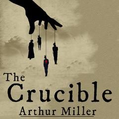 The Crucible by Arthur Miller audiobook