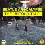 Beatle Apocalypse—The Untold Tale by  Jagannatha Dasa audiobook