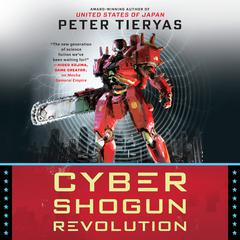 Cyber Shogun Revolution by Peter Tieryas audiobook
