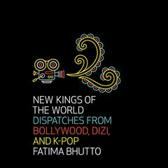 New Kings of the World by Fatima Bhutto audiobook