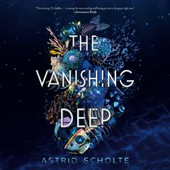 The Vanishing Deep by Astrid Scholte audiobook
