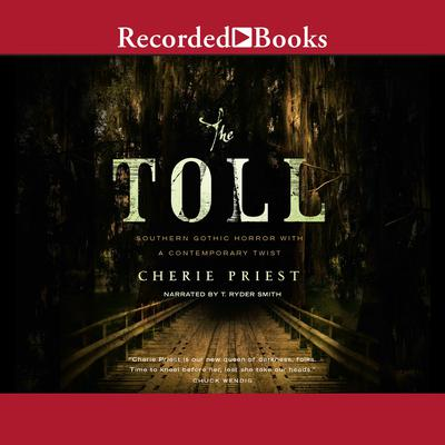 The Toll by Cherie Priest audiobook