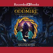 Changeling by  William Ritter audiobook