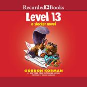 Level 13 by  Gordon Korman audiobook