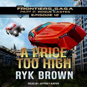 A Price Too High by  Ryk Brown audiobook