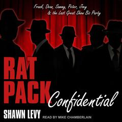 Rat Pack Confidential by Shawn Levy audiobook