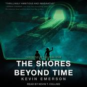 The Shores Beyond Time by  Kevin Emerson audiobook