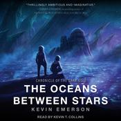 The Oceans Between Stars by  Kevin Emerson audiobook