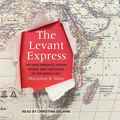 The Levant Express by Micheline R. Ishay audiobook