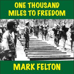 One Thousand Miles to Freedom by Mark Felton audiobook