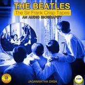 The Beatles - The Sir Frank Crisp Tapes - An Audio Biography by  Jagannatha Dasa audiobook