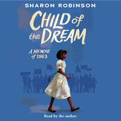 Child of the Dream (Turning 13 in 1963) by  Sharon Robinson audiobook