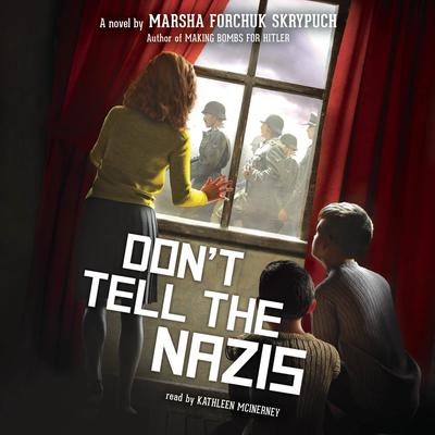 Don't Tell the Nazis by Marsha Forchuk Skrypuch audiobook