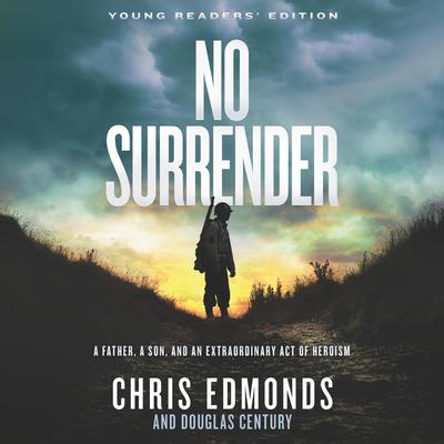 No Surrender Young Readers' Edition by Christopher Edmonds audiobook