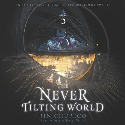 The Never Tilting World by Rin Chupeco audiobook