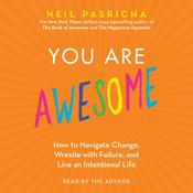 You Are Awesome by  Neil Pasricha audiobook
