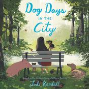 Dog Days in the City by  Jodi Kendall audiobook