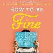 How to Be Fine by  Kristen Meinzer audiobook