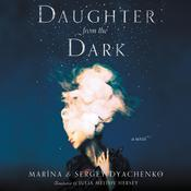 Daughter from the Dark by  Sergey and Marina Dyachenko audiobook