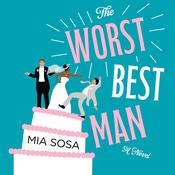 The Worst Best Man by  Mia Sosa audiobook
