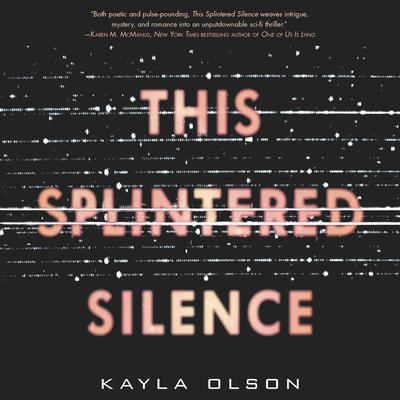 This Splintered Silence by Kayla Olson audiobook