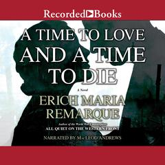 A Time to Love and a Time to Die by Erich Maria Remarque audiobook