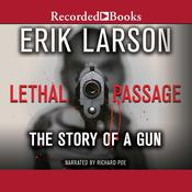 Lethal Passage by  Erik Larson audiobook