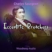 Eccentric Preachers by  Charles Spurgeon audiobook