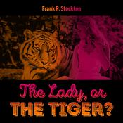 The Lady, or the Tiger by  Frank R. Stockton audiobook