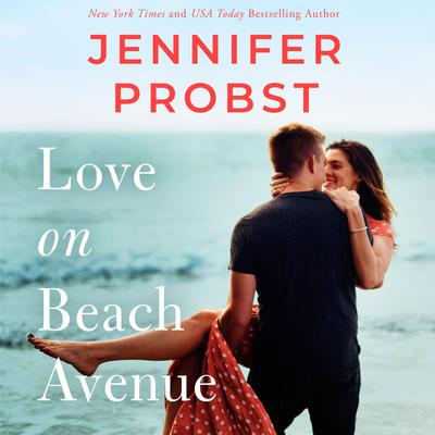 Love on Beach Avenue by Jennifer Probst audiobook
