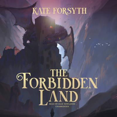 The Forbidden Land by Kate Forsyth audiobook