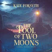 The Pool of Two Moons by  Kate Forsyth audiobook