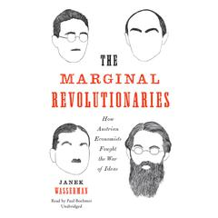 The Marginal Revolutionaries by Janek Wasserman audiobook