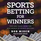 Sports Betting for Winners by  Rob Miech audiobook