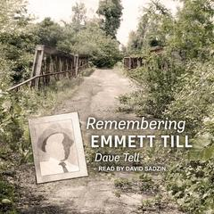Remembering Emmett Till by Dave Tell audiobook