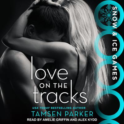 Love on the Tracks by Tamsen Parker audiobook