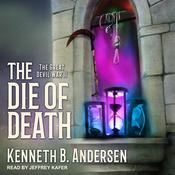 The Die Of Death by  Kenneth B. Andersen audiobook