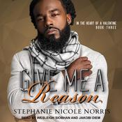 Give Me A Reason by  Stephanie Nicole Norris audiobook