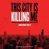 This City Is Killing Me by  Jonathan Foiles audiobook