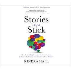 Stories That Stick by Kindra Hall audiobook
