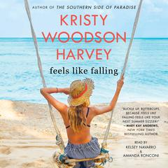 Feels Like Falling by Kristy Woodson Harvey audiobook