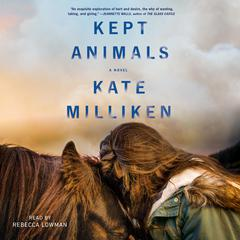 Kept Animals by Kate Milliken audiobook