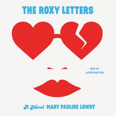 The Roxy Letters by Mary Pauline Lowry audiobook