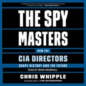 The Spymasters by  Chris Whipple audiobook